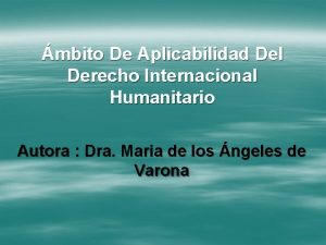 mbito De Aplicabilidad Del Derecho Internacional Humanitario Autora