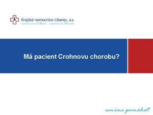M pacient Crohnovu chorobu M pacient Crohnovu chorobu
