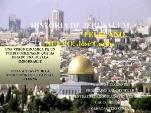 HISTORIA DE JERUSALEM FELIZ AO NUEVO Jos Carlos