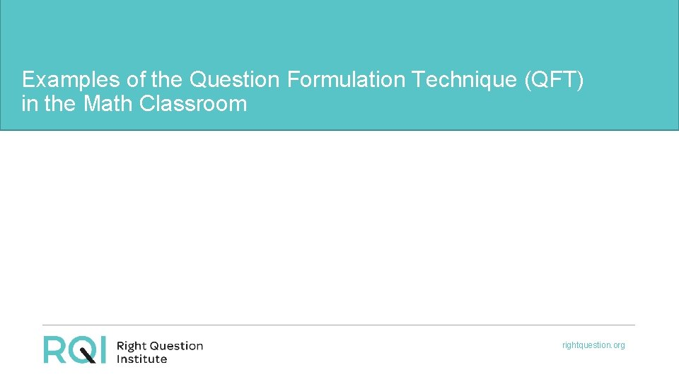 Examples of the Question Formulation Technique QFT in