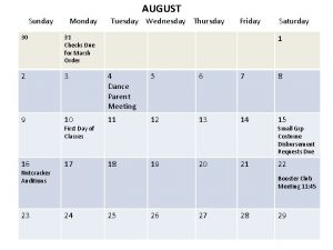 AUGUST Sunday Monday Tuesday Wednesday Thursday Friday Saturday