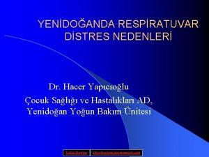 YENDOANDA RESPRATUVAR DSTRES NEDENLER Dr Hacer Yapcolu ocuk
