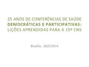 25 ANOS DE CONFERNCIAS DE SADE DEMOCRTICAS E