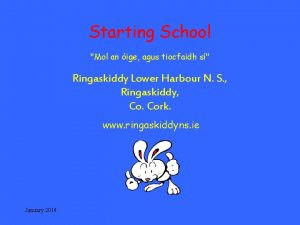 Starting School Mol an ige agus tiocfaidh s