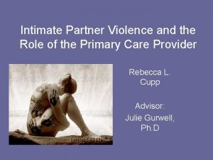 Intimate Partner Violence and the Role of the