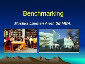 Benchmarking Mustika Lukman Arief SE MBA Benchmarking Pencarian