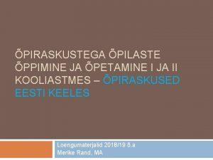 PIRASKUSTEGA PILASTE PPIMINE JA PETAMINE I JA II