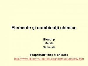 Elemente i combinaii chimice Blocul p Metale Nemetale