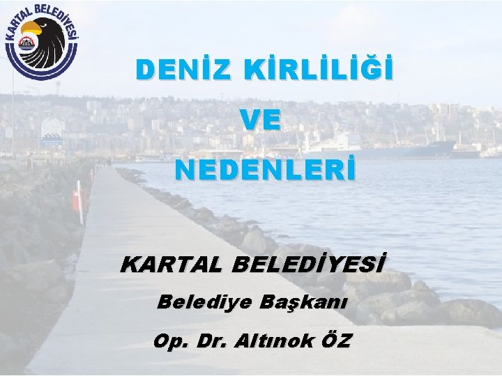 DENZ KRLL VE NEDENLER KARTAL BELEDYES Belediye Bakan