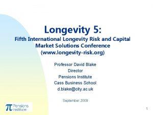 Longevity 5 Fifth International Longevity Risk and Capital