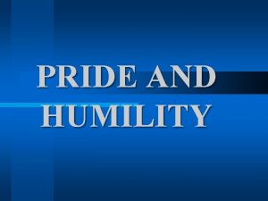 PRIDE AND HUMILITY Part 4 Pockets of Pride