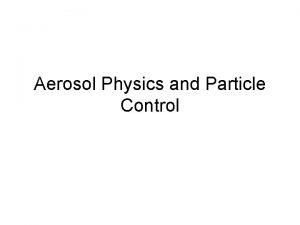 Aerosol Physics and Particle Control PM Particle Shape