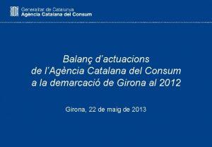 Balan dactuacions de lAgncia Catalana del Consum a