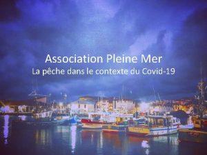 Association Pleine Mer La pche dans le contexte
