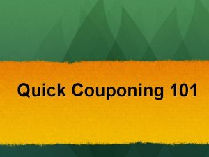 Quick Couponing 101 Getting Started Get organized Get