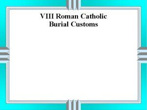 VIII Roman Catholic Burial Customs Roman Catholic Terminology