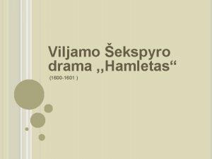 Viljamo ekspyro drama Hamletas 1600 1601 VILJAMAS EKSPYRAS