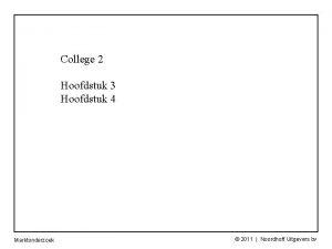 College 2 Hoofdstuk 3 Hoofdstuk 4 Marktonderzoek 2011