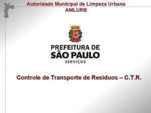 Autoridade Municipal de Limpeza Urbana AMLURB Reelaborao Participativa