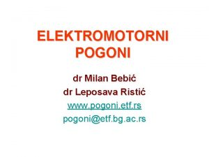 ELEKTROMOTORNI POGONI dr Milan Bebi dr Leposava Risti