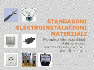 STANDARDNI ELEKTROINSTALACIONI MATERIJALI Provodnici sijalice prekidai instalacione cijevi