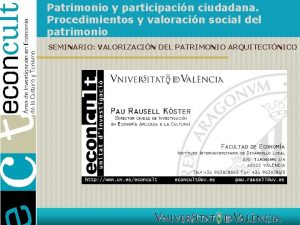 Patrimonio y participacin ciudadana Procedimientos y valoracin social