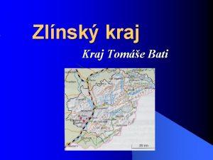 Zlnsk kraj Kraj Tome Bati Kdo byl Tom