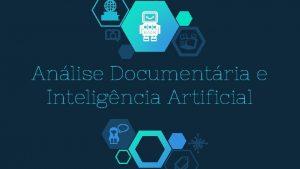 Anlise Documentria e Inteligncia Artificial Integrantes do Grupo