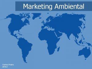 Marketing Ambiental Carlos Freire 2016 1 Marketing Ambiental