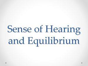 Sense of Hearing and Equilibrium 3 Parts Sense