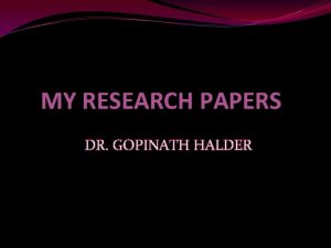 MY RESEARCH PAPERS DR GOPINATH HALDER PAPER PUBLICATIONS