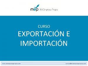 CURSO EXPORTACIN E IMPORTACIN www miempresapropia com cursosmiempresapropia