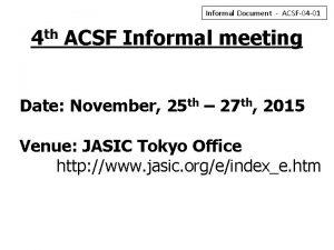 Informal Document ACSF04 01 4 th ACSF Informal
