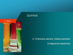 Qumica 2 BAC U 1 Estructura atmica Sistema