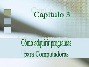 COMO ADQUIRIR PROGRAMAS PARA COMPUTADORA Los programas que