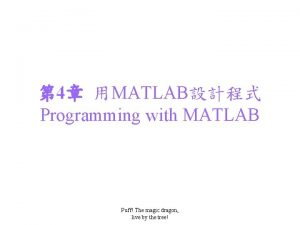 4 MATLAB Programming with MATLAB Puff The magic