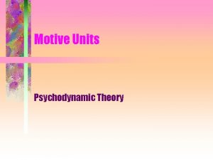 Motive Units Psychodynamic Theory Motive Unit Theories Carrot
