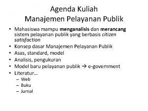Agenda Kuliah Manajemen Pelayanan Publik Mahasiswa mampu menganalisis