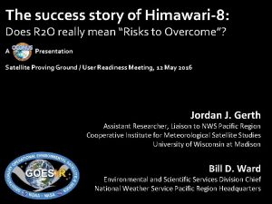 The success story of Himawari8 Does R 2