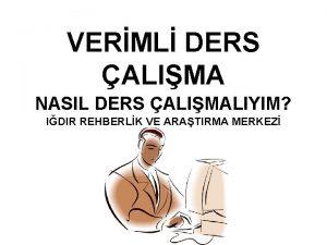 VERML DERS ALIMA NASIL DERS ALIMALIYIM IDIR REHBERLK