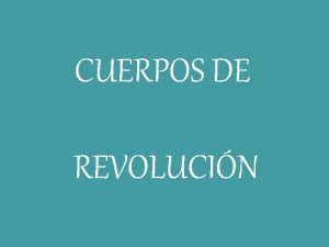 CUERPOS DE REVOLUCIN DEFINICIN Un cuerpo de revolucin