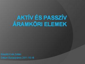 AKTV S PASSZV RAMKRI ELEMEK Kszt Csk Zoltn
