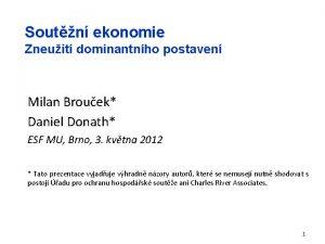 Soutn ekonomie Zneuit dominantnho postaven Milan Brouek Daniel