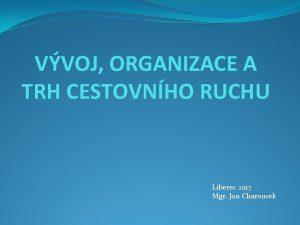 VVOJ ORGANIZACE A TRH CESTOVNHO RUCHU Liberec 2017
