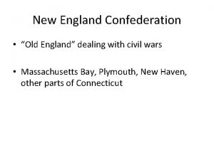 New England Confederation Old England dealing with civil