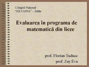 Colegiul Naional SILVANIA Zalu Evaluarea n programa de
