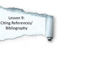 Lesson 9 Citing References Bibliography RECAP TALKIE TIME