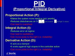 PID Proportional Integral Derivative Proportional Action P Makes