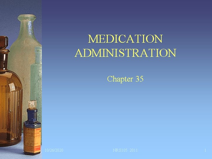 MEDICATION ADMINISTRATION Chapter 35 10262020 NRS 105 2011