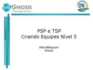 PSP e TSP Criando Equipes Nvel 5 Atila